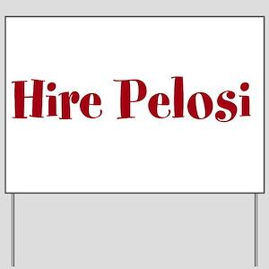 Hire Pelosi Yard Sign