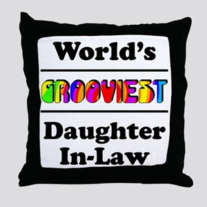 World's Grooviest Daughter-In-Law Throw Pillow
