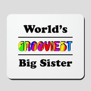 World's Grooviest Big Sister Mousepad
