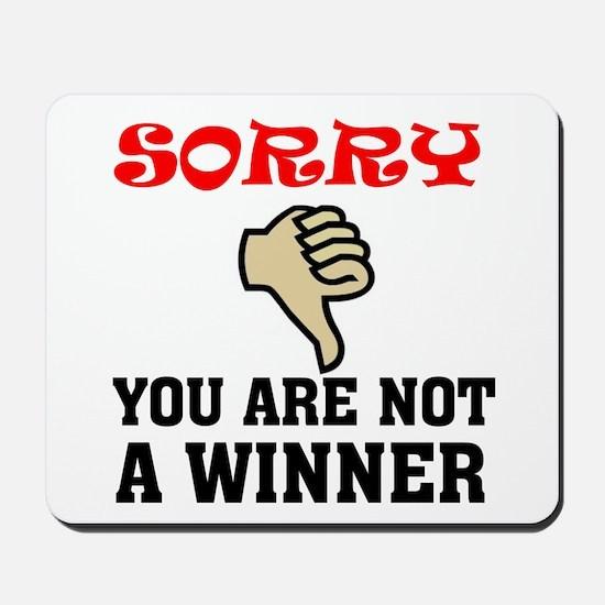 NOT A WINNER Mousepad