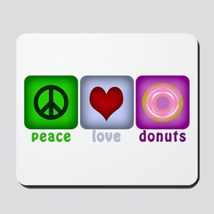 Peace Love and Donuts Mousepad