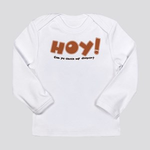 Hoy, Psst! Happens Long Sleeve Infant T-Shirt