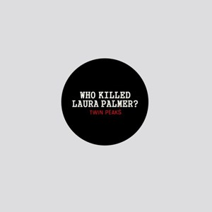 Who Killed Laura Palmer Mini Button