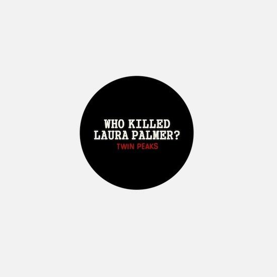 Who Killed Laura Palmer Mini Button