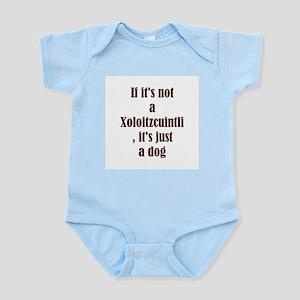 If it's not a Xoloitzcuintli  Infant Creeper