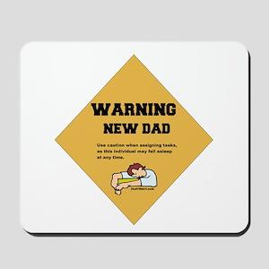 Warning New Dad Mousepad