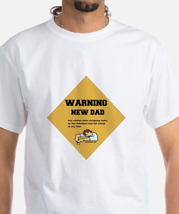Warning New Dad White T-Shirt