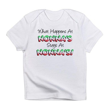 What Happens At Nonnas Infant T-Shirt