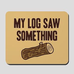 Twin Peaks My Log Saw Something Mousepad