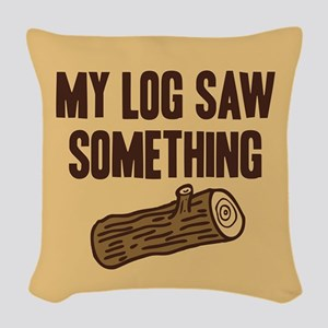 Twin Peaks My Log Saw Something Woven Throw Pillow
