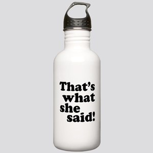 That's what she said Stainless Water Bottle 1.0L