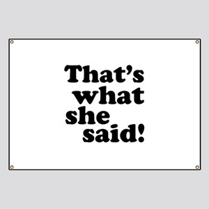 That's what she said Banner