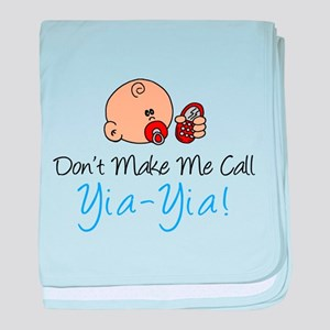 Don't Make Me Call Yia-Yia baby blanket