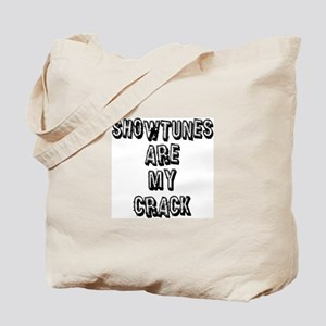 Showtunes Are My Crack Tote Bag