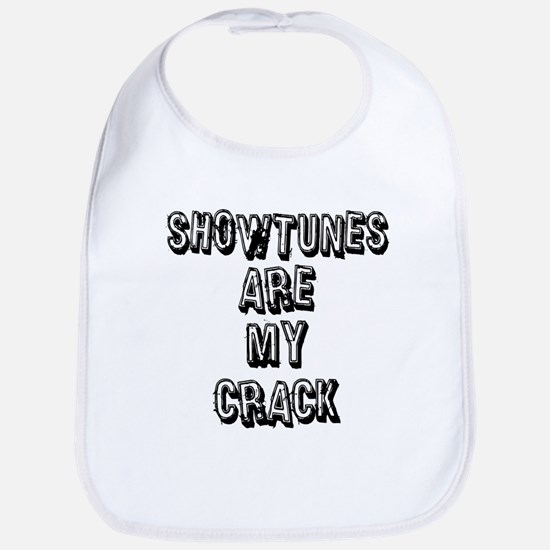 Showtunes Are My Crack Bib