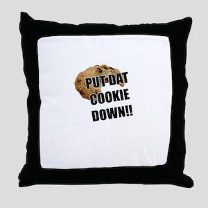 Put dat cookie Down Throw Pillow