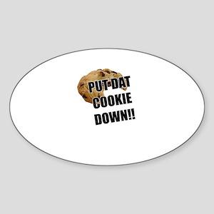Put dat cookie Down Sticker (Oval)