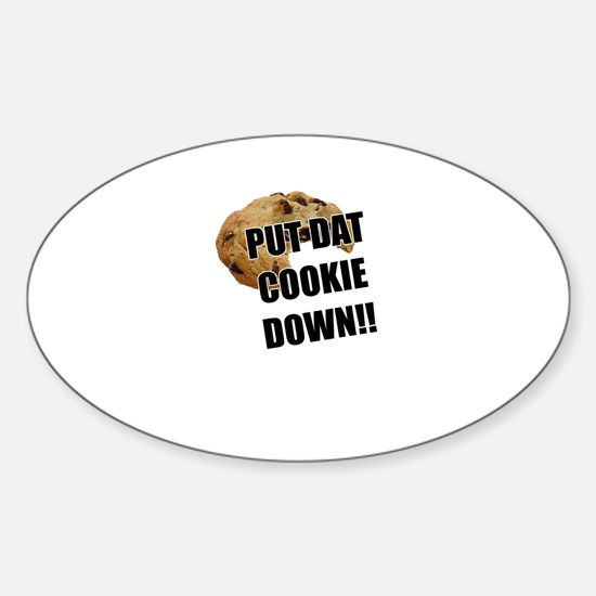 Put dat cookie Down Sticker (Oval)