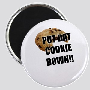 Put dat cookie Down Magnet