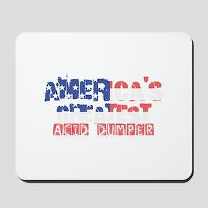 America's Greatest Acid Dumper Mousepad