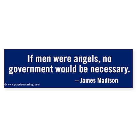 If men were angels... Sticker (Bumper)