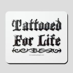 Tattooed For Life Mousepad