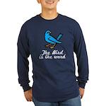 Bird is the Word Long Sleeve Dark T-Shirt