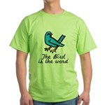 Bird is the Word Green T-Shirt