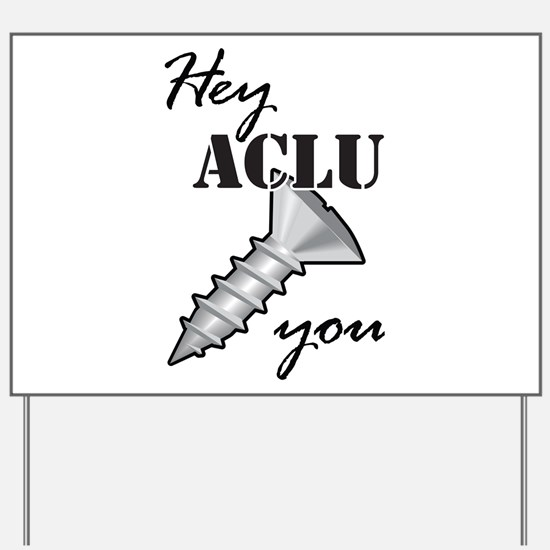 Cool Aclu Yard Sign