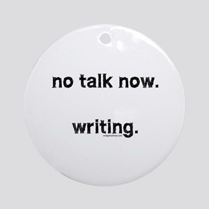 No talk now, writing Ornament (Round)