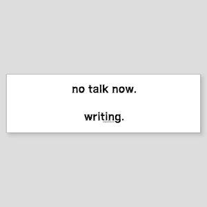 No talk now, writing Sticker (Bumper)