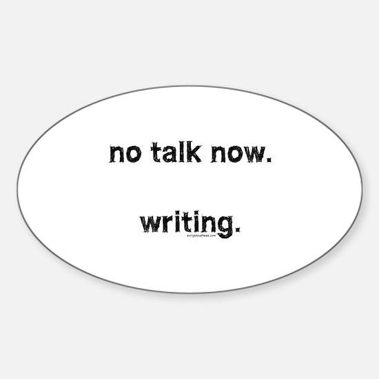 No talk now, writing Sticker (Oval)