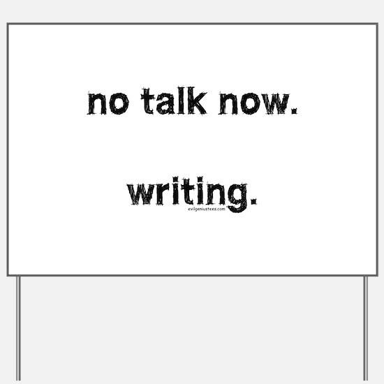 No talk now, writing Yard Sign