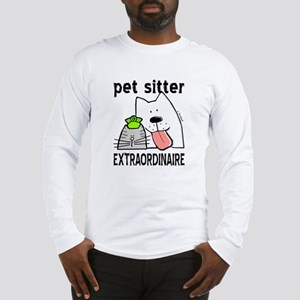 Pet Sitter Extraordinaire Long Sleeve T-Shirt