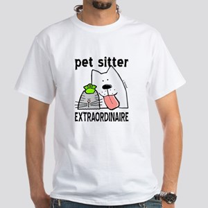 Pet Sitter Extraordinaire White T-Shirt