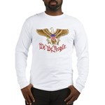 We the People Long Sleeve T-Shirt