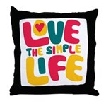 Love The Simple Life Throw Pillow