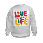 Love The Simple Life Kids Sweatshirt