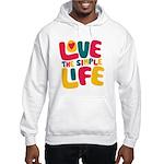 Love The Simple Life Hooded Sweatshirt