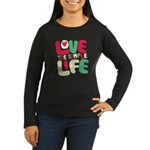 Love The Simple Life Women's Long Sleeve Dark T-Sh