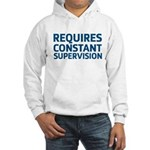 Requires Supervision Hooded Sweatshirt