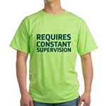 Requires Supervision Green T-Shirt