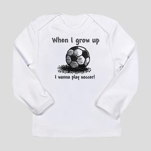 Grow Up Soccer Long Sleeve Infant T-Shirt