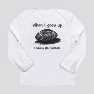 Grow Up Football Long Sleeve Infant T-Shirt
