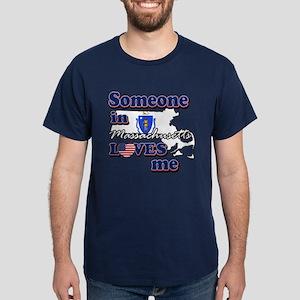 Someone in massachusetts loves me Dark T-Shirt