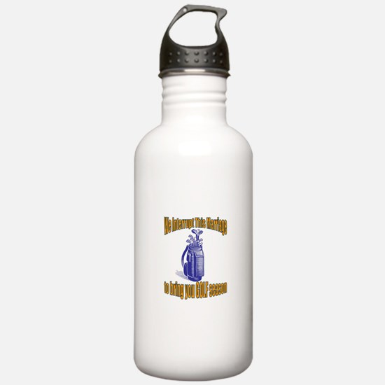 We Interrupt...Golf Season Water Bottle