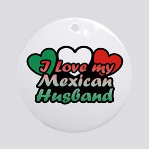 I Love My Mexican Husband Ornament (Round)