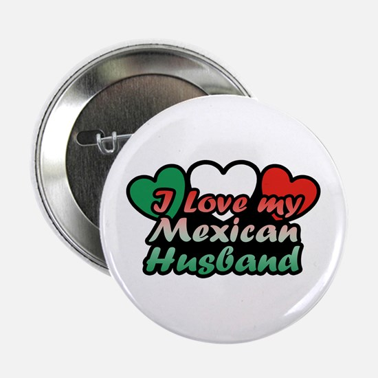 "I Love My Mexican Husband 2.25"" Button"
