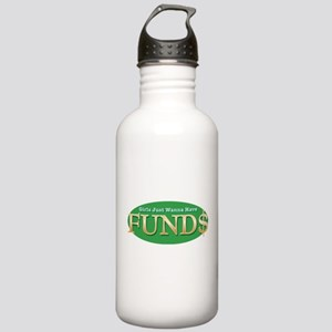 Girls Just Wanna Have FUND$ Stainless Water Bottle