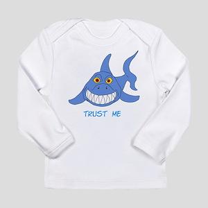 Trust Me Shark Long Sleeve Infant T-Shirt